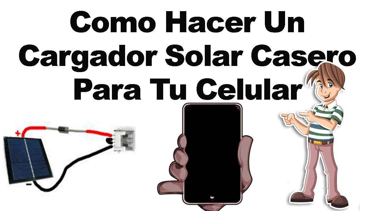 Cargador solar casero para telefonos facil youtube - Como hacer un toldo casero ...