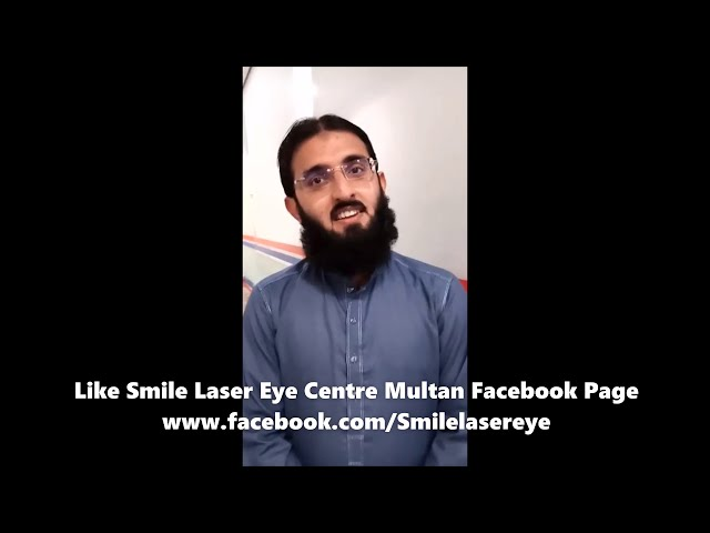 ReLEx SMILE Review of Faisal at Smile Laser Eye Centre Multan