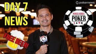 News from Day 7 of the WSOP. All you need to know!