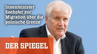 Livestream: Innenminister Horst Seehofer äußert sich zur Migration über die polnische Grenze