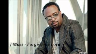 J.Moss - Forgive me Lord (with lyrics)