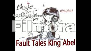 Download Fault Tales King Abel MP3 song and Music Video