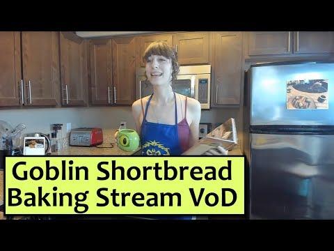 Goblin Shortbread Baking Stream VoD