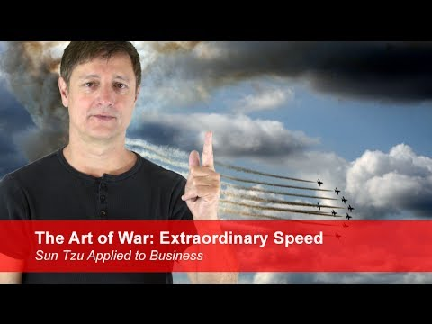 The Art Of War Extraordinary Speed Sun Tzu Applied To Business Youtube
