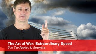 The Art of War: Extraordinary Speed | Sun Tzu Applied to Business