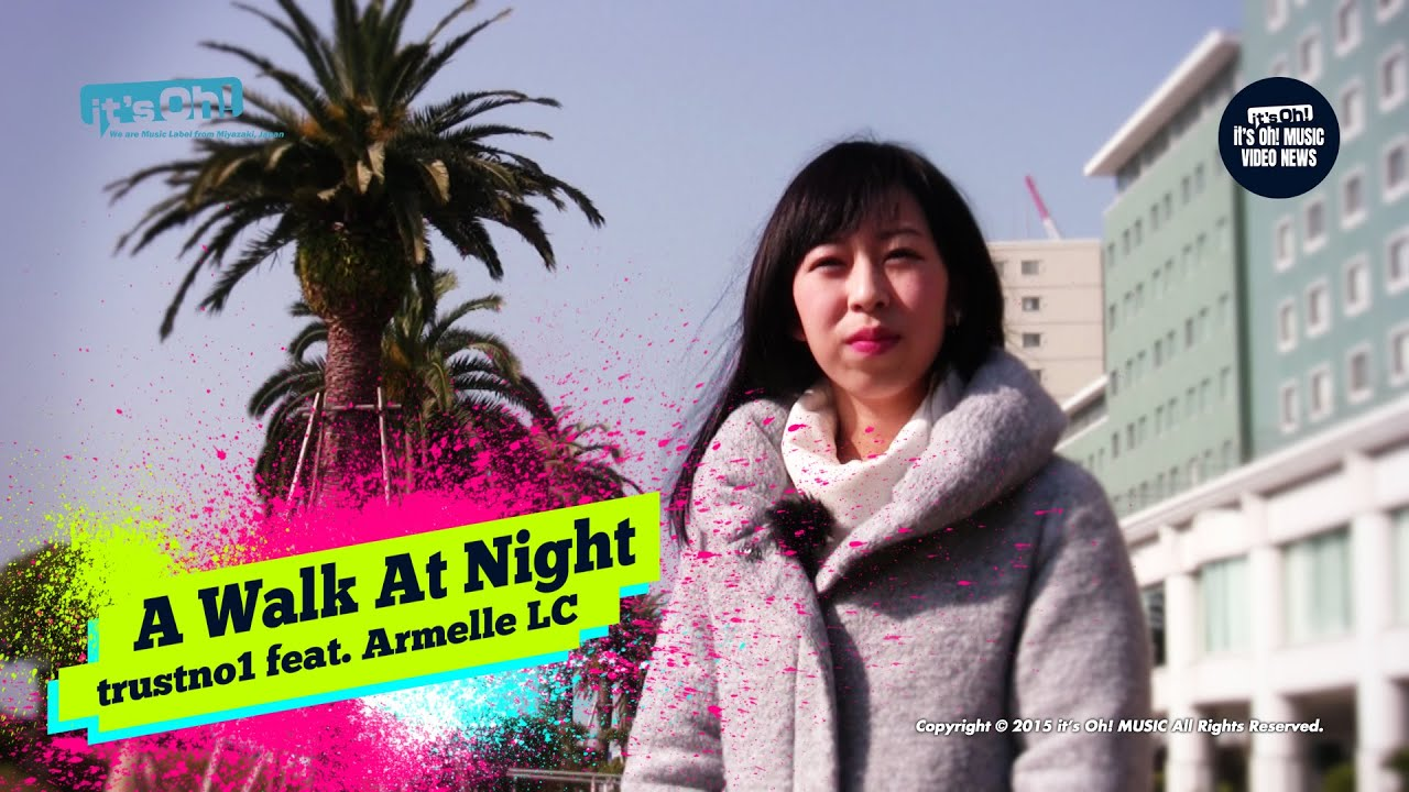 "Video News Spin-off#26 trustno1 Feat.Armelle LC ""A Walk At Night"""