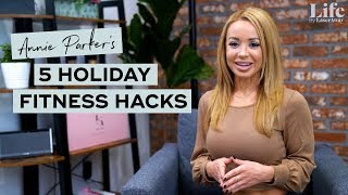 5 Holiday Fitness Hacks with Annie Parker | Life By LaserAway