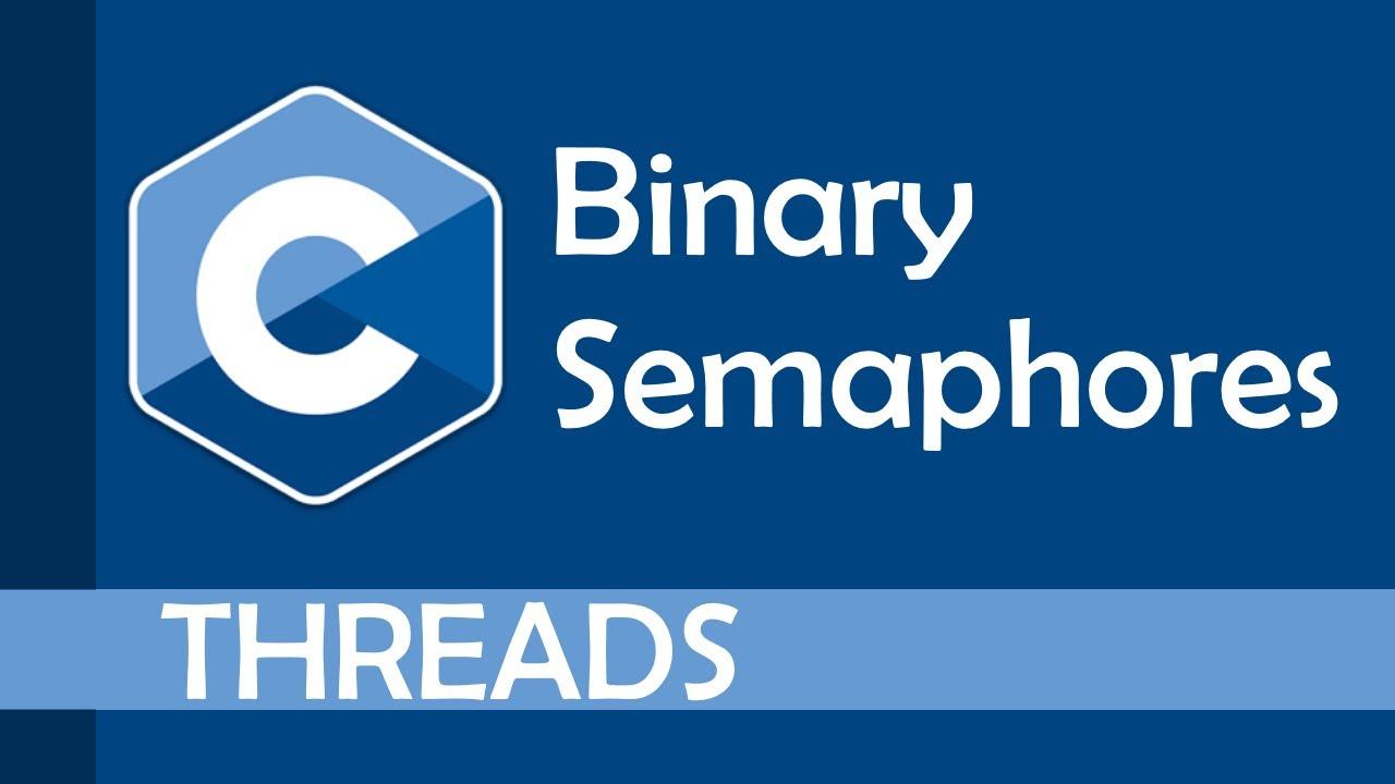 What are binary semaphores?