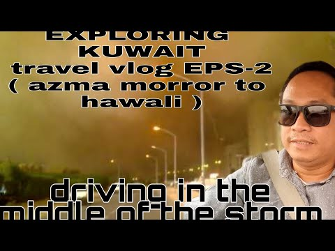 EXPLORING KUWAIT in the middle of the sandstorm ( travel vlog eps-2 )