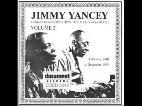 Jimmy Yancey - I Love To Hear My Baby Call My Name