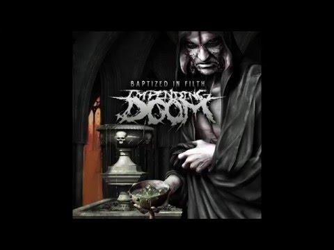 Impending Doom - Baptized In Filth [Full Album]