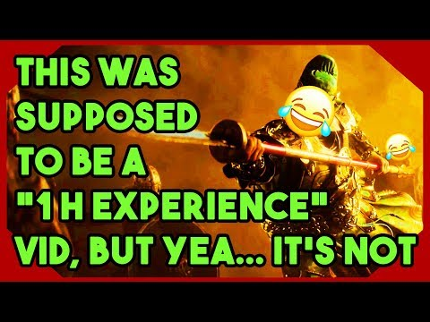 """FOR HONOR - This was supposed to be a """"1h experience"""" video, but yea... it's not"""