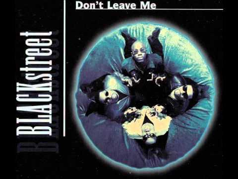 Blackstreet - Don't Leave Me