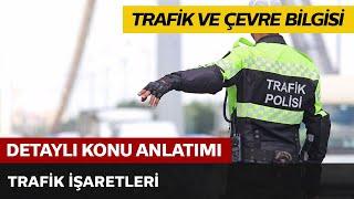 Trafik ve Çevre Bilgisi / Trafik İşaretleri