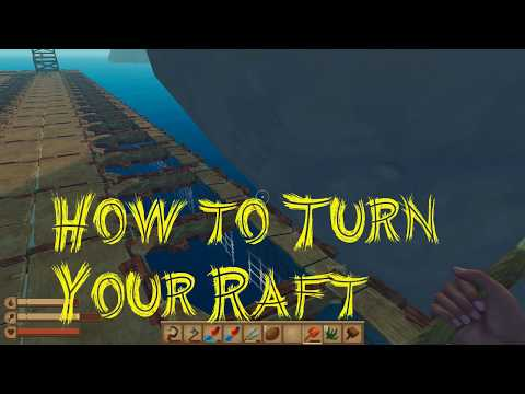 Raft - How To Turn Your Raft