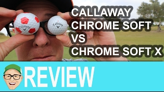 Callaway Chrome Soft vs Callaway Chrome Soft X Golf Balls