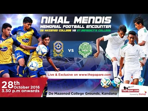 De Mazenod college v St.Benedict's College - Nihal Mendis Memorial Football Encounter