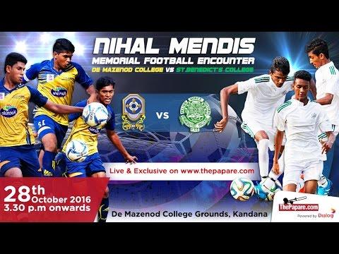 De Mazenod college v St.Benedict's College - Nihal Mendis Memorial Football Encounter