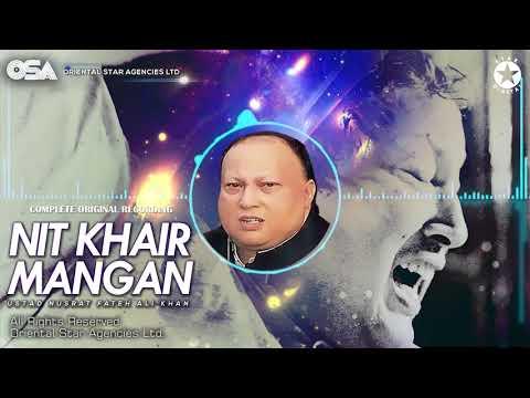 Nit Khair Mangan | Ustad Nusrat Fateh Ali Khan | Official Complete Version | OSA Worldwide