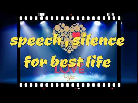 speech is silver but silence is gold