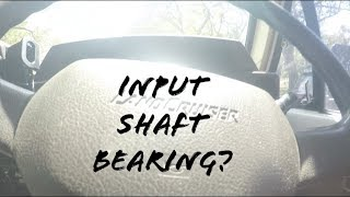 Bad Input Shaft Bearing? Post In The Comments  - Cliff'S How To