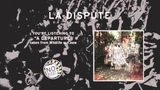 """a Departure"" by La Dispute taken from Wildlife"