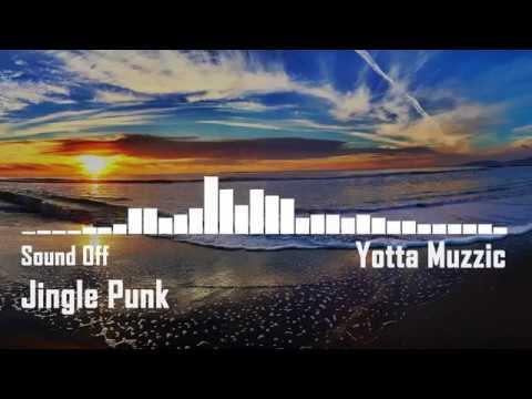 Sound Off - Jingle Punks || Yotta Muzzic