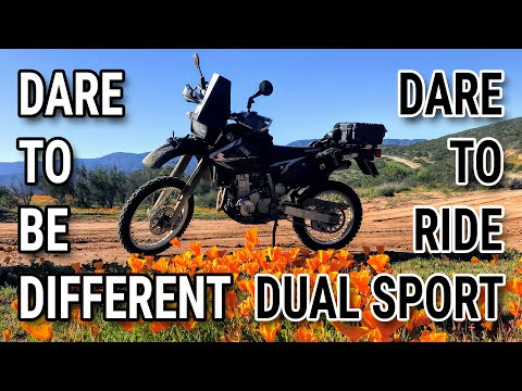 Dare to be Different. Dare to Ride Dual Sport.