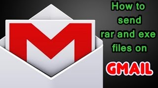How to send blocked files to gmail or yahoo (archives .rar, executables .exe etc)