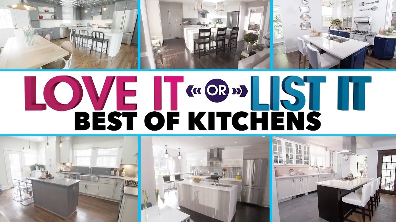 Love It Or List It Best Kitchens Youtube