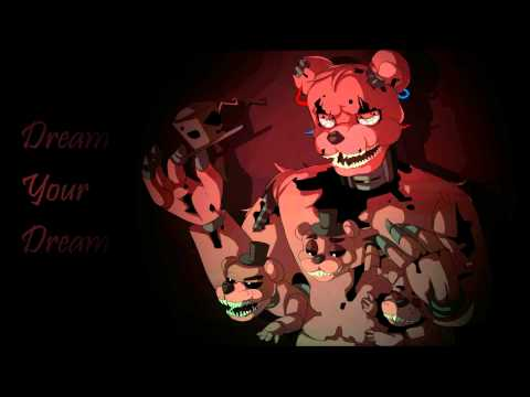 Nightcore - Dream Your Dream(Fnaf 4 Song Remix)HD