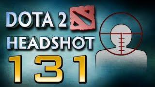 Dota 2 Headshot - Ep. 131