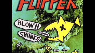 Flipper - If I Can't Be Drunk