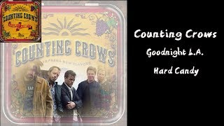 Counting Crows - Goodnight L.A. - Live ( Lyrics )