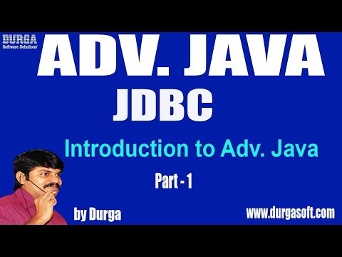 adv-java- - jdbc-session---2-  introduction-to-adv.-java-part---1-by-durga-sir
