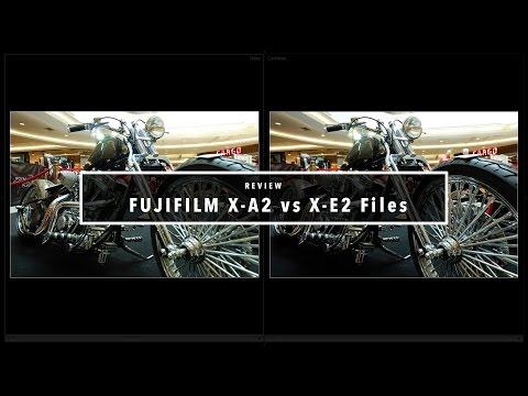 EP.31 เปรียบเทียบไฟล์ Fujifilm X-A2 กับ X-E2