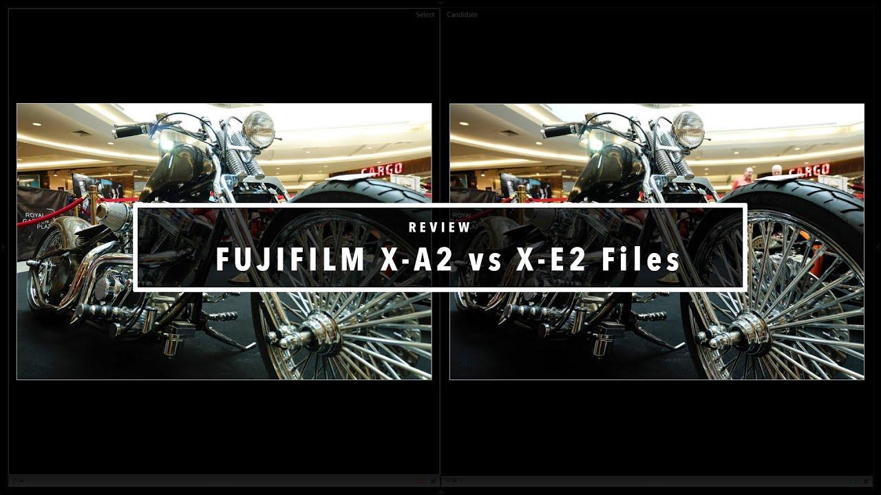 EP.31 เปรียบเทียบไฟล์ Fujifilm X-A2 กับ X-E2 - YouTube