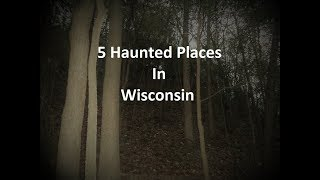 5 Haunted Places In Wisconsin