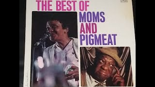 The Best of Moms and Pigment - Moms Mabley & Pigmeat Markham