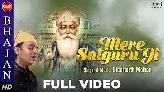Download Lagu Mere Satguru Ji | Siddharth Mohan | Divine Spiritual Song | Hindi Devotional Song mp3