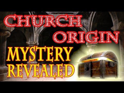 Church Origin, Mystery Revealed!