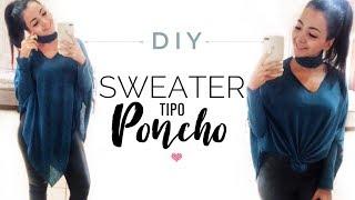 Como Hacer Cómodo Sweater tipo Poncho ¡SIN PATRON!