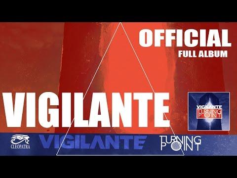 Vigilante - Turning Point (Official) [Full Album]