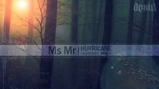 Ms Mr - Hurricane (CHVRCHES Remix)