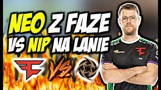 NEO Z FAZE VS NIP NA LANIE!!! NEO ON FIRE, OLOF NINJA DEFUSE - CSGO BEST MOMENTS