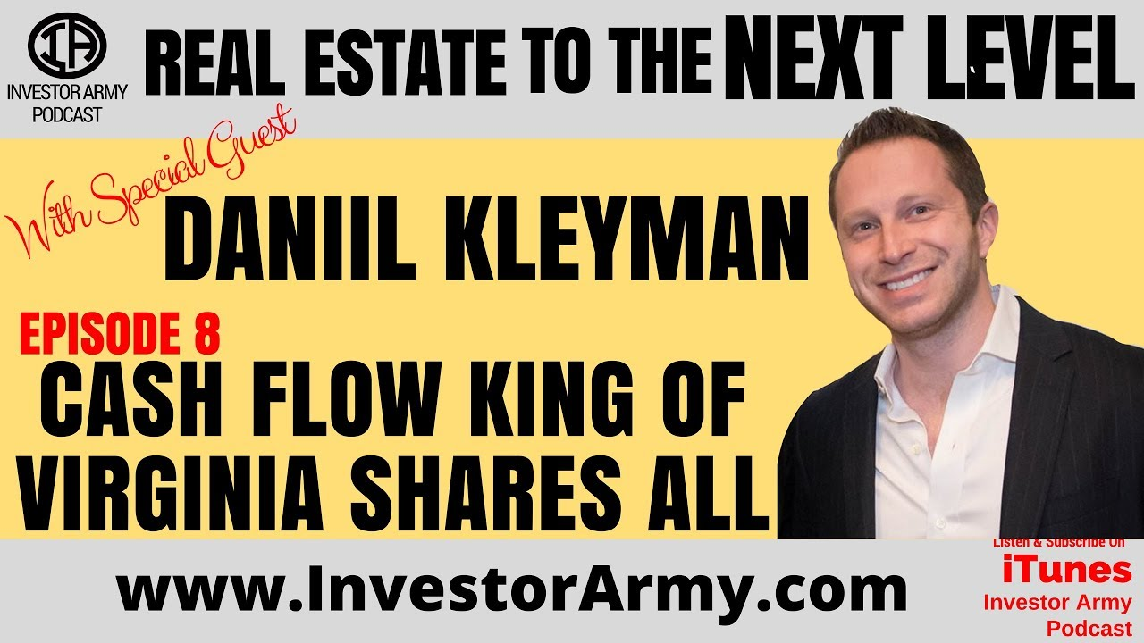 Episode #8 : Daniil Kleyman - Cash Flow King Of Virginia Shares All