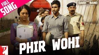 Phir Wohi Full Song Qaidi Band Aadar Jain Anya