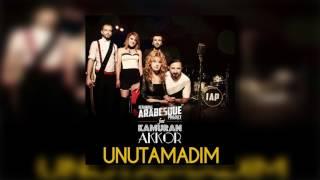 İstanbul Arabesque Project Feat Kamuran Akkor - Unutamadım (Kaç Kadeh Kırıldı)