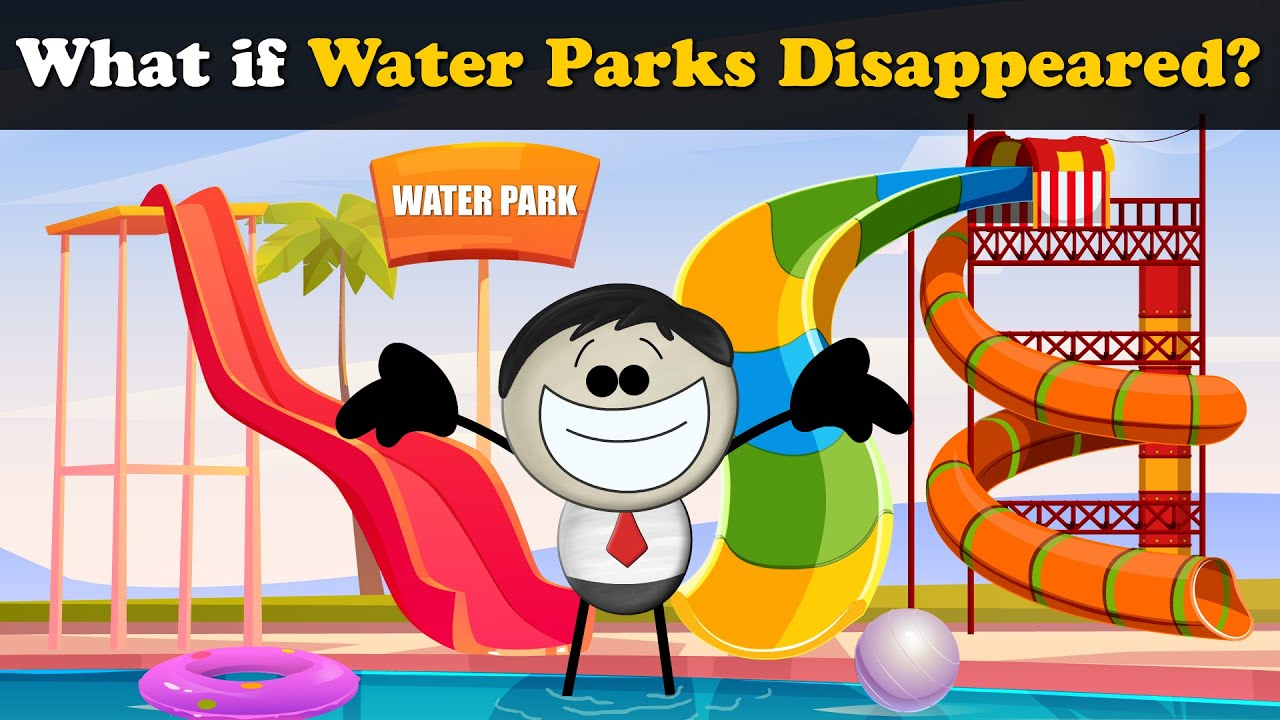 What if Water Parks Disappeared? + more videos | #aumsum #kids #science #education #whatif