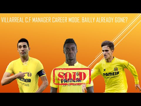 VILLAREAL MANAGER CAREER MODE: BAILLY ALREADY GONE